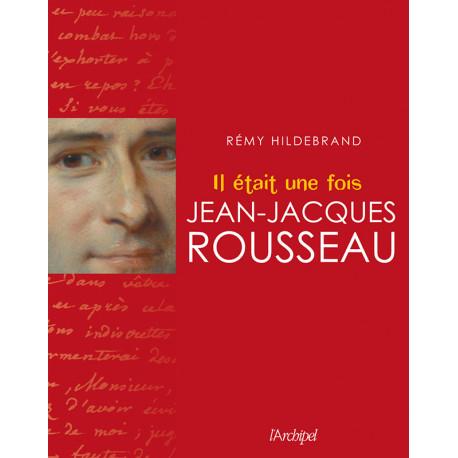 Il était une fois Jean-Jacques Rousseau
